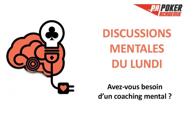 Les discussions mentales du lundi : Avez-vous besoin d'un coaching mental ?
