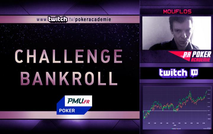 Le Bankroll Challenge de Moufl0s sur PMU Poker
