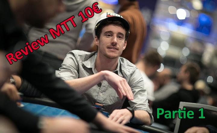 Quand un joueur Highstakes review un MTT low Buy-in Partie 1