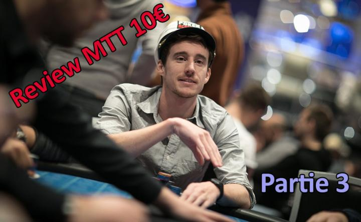 Quand un joueur Highstakes review un MTT low Buy-in Partie 3