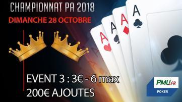 Championnat PA 2018 : Event 3 - 6 max (3€)