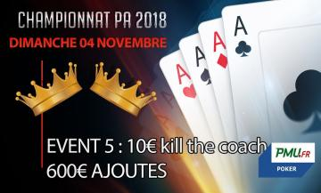 Championnat PA 2018 : Event 5 - 10€ kill the coach