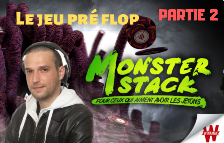 Etude du jeu Pré flop - Review d'un Monster Stack à 1€ (2/4)