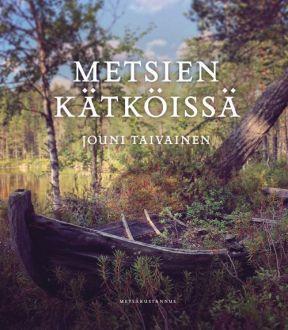 Metsien kätkössä kirjan kuva