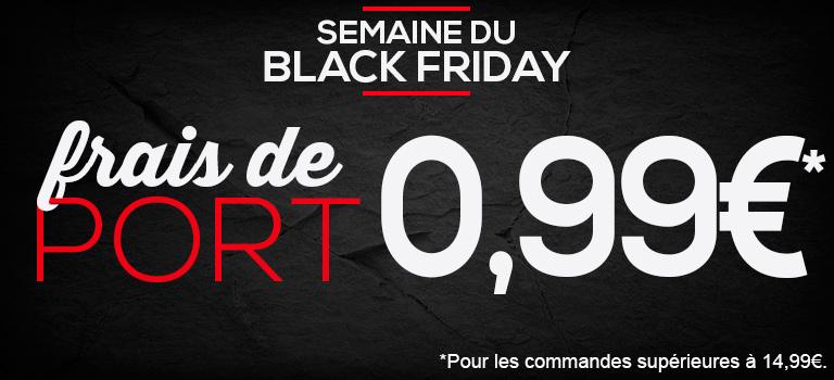 Semain du Black Friday. Frais de port 0,99€