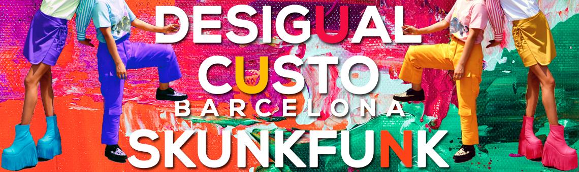 Desigual, Custo Barcelona y Skunkfunk