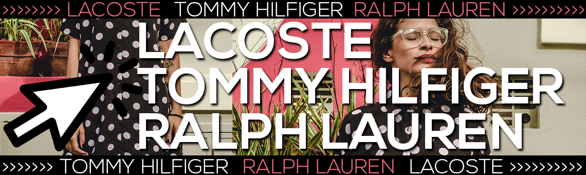 Lacoste, Tommy Hilfiger, Ralph Lauren