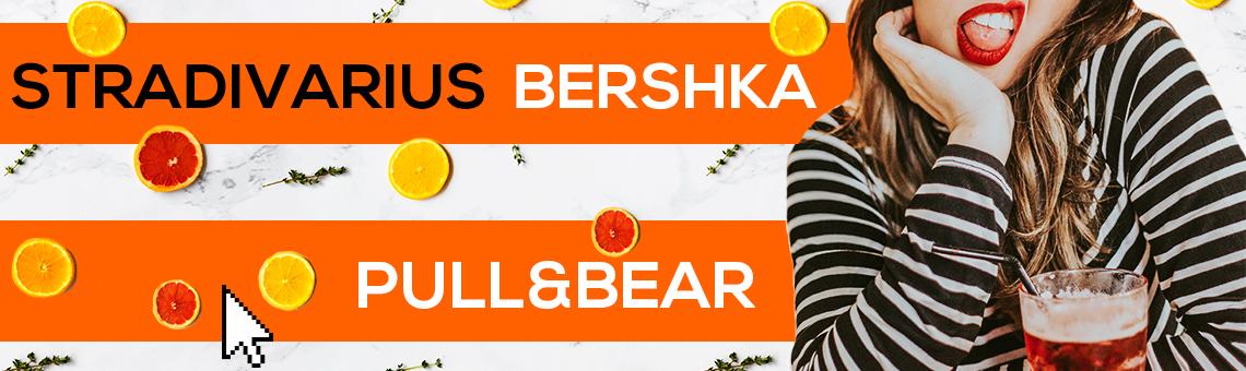 Stradivarius, Bershka, Pull&Bear