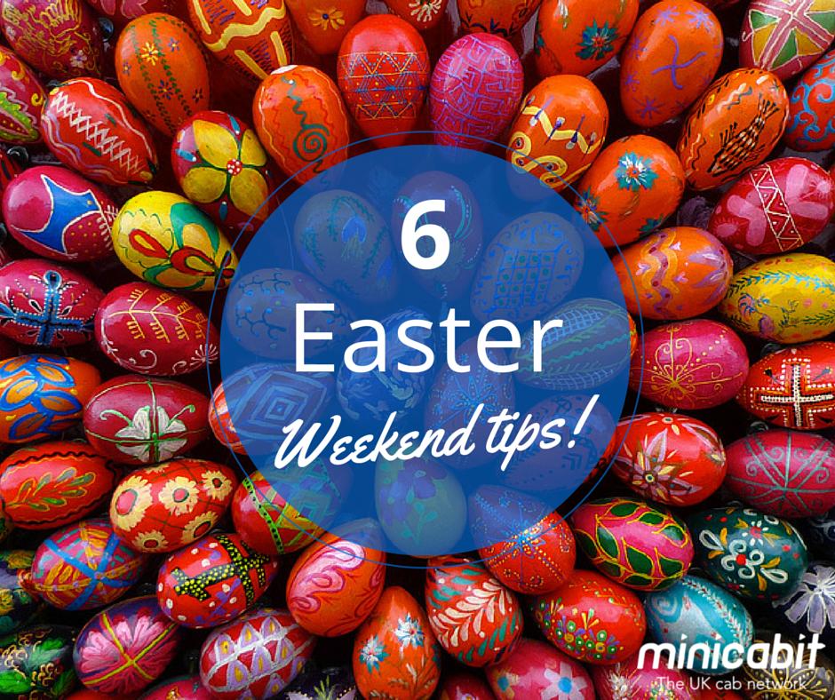 Easter weekend tips