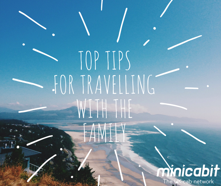 Top tips for travelling with the family