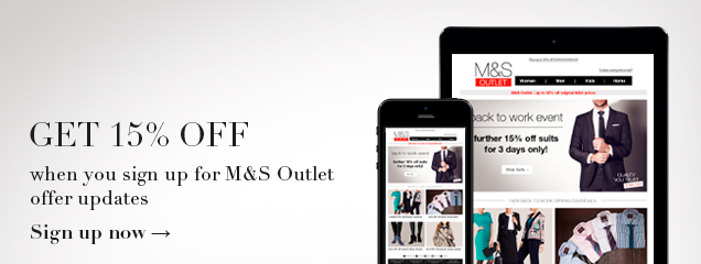 Get 15% Off when you sign up for M&S Outlet offer updates