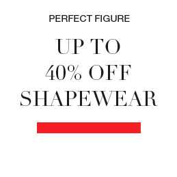 perfect figure - up to 40% off Shapewear