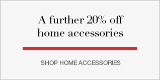 further 20% off home accessories