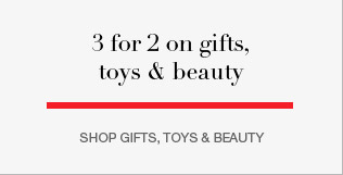 GREAT GIFT IDEAS - 3 for 2 on gifts, toys and beauty