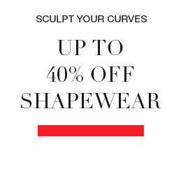 Flaunt your figure - up to 40% off shapewear