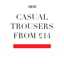 CASUAL TROUSERS & SHORT FROM £14