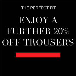 Enjoy a further 20% off trousers