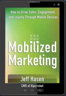 Jeff Hasen Mobilized Marketing