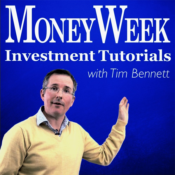 MoneyWeek Investment Tutorials Podcast