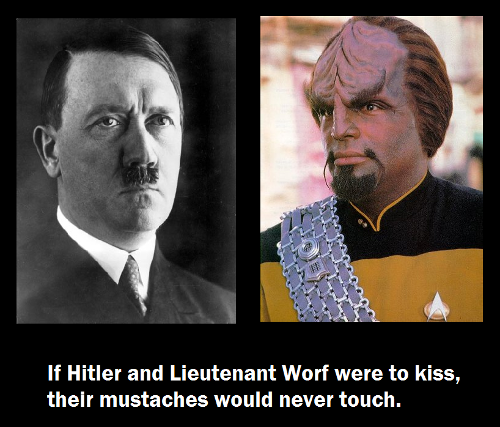 if-hitler-and-worf-kissed-their-mustaches-would-never-touch.png
