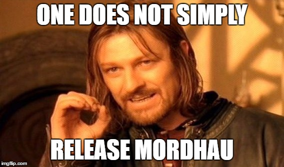 One does not simply release Mordhau.jpg