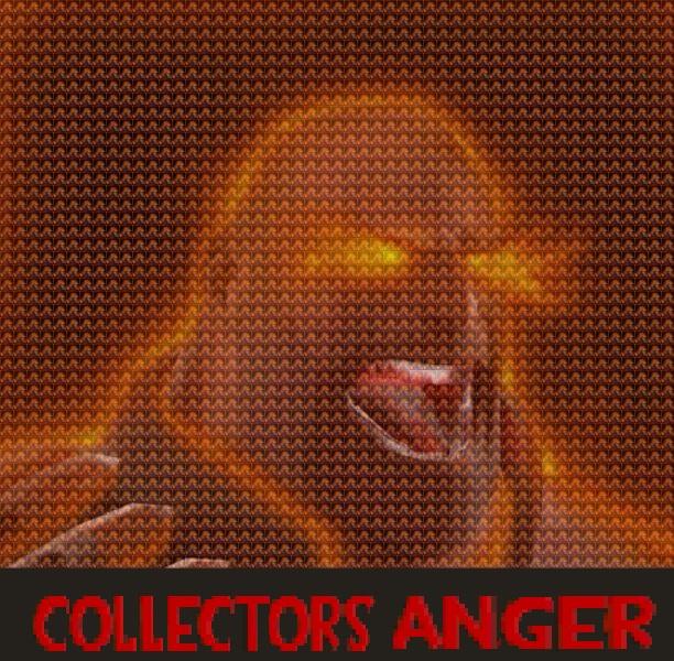 collectors anger.jpg
