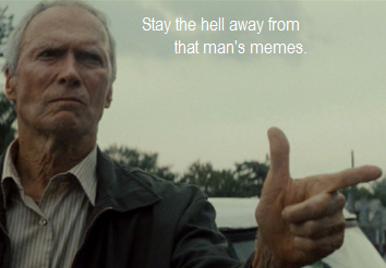 STAY AWAY FROM THAT MAN'S MEMES.png