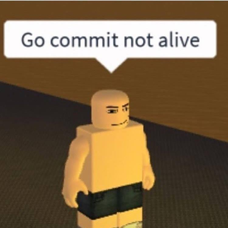 go commit not alive.jpg