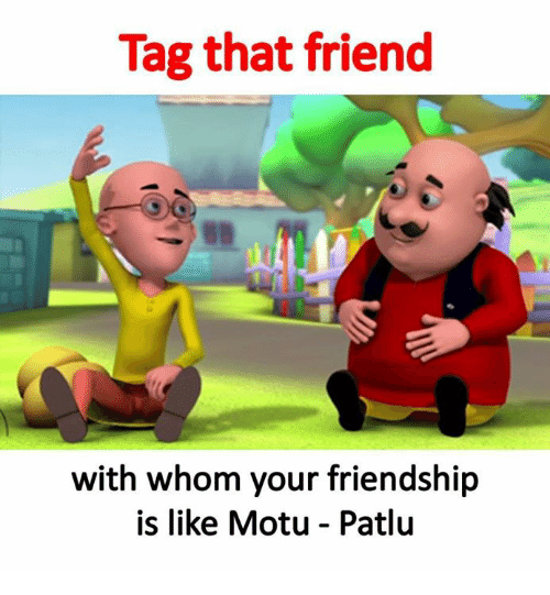 tag-that-friend-with-whom-your-friendship-is-like-motu-23014475.png