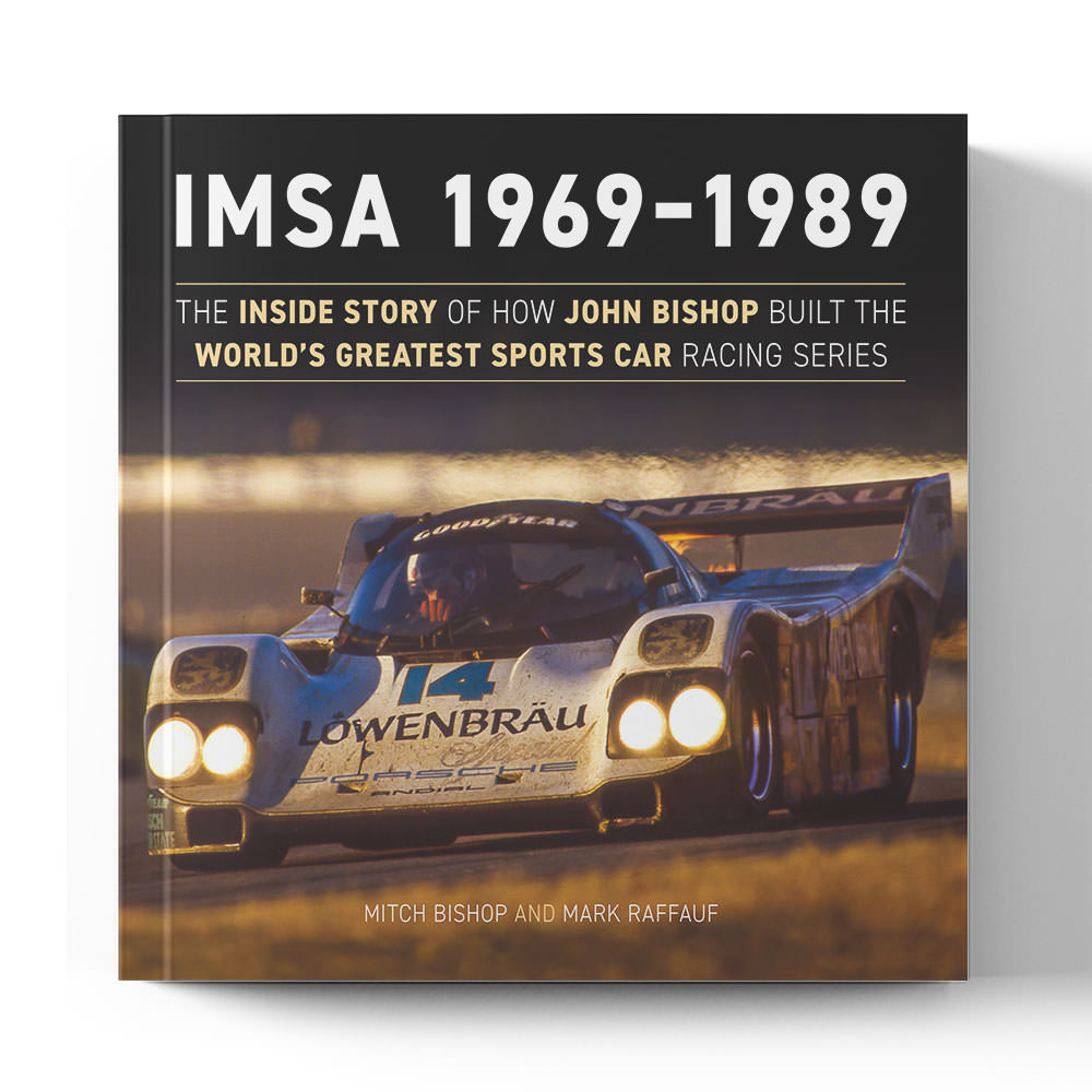 Product image for IMSA 1969 -1989:  The Inside Story of how John Bishop Built the World's Greatest Sports Car Racing Series by Mitch Bishop