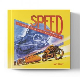 Product image for Speed: The One Genuinely Modern Pleasure by Mat Oxley