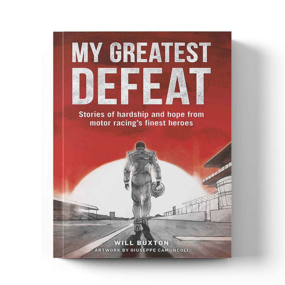 Product image for My Greatest Defeat: Stories of hardship and hope from motor racing's finest heroes