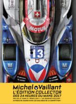 MICHEL VAILLANT : L'EDITION COLLECTOR  DES 24 HEURES DU MANS 2017