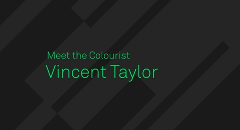 Meet the Colorist, Vincent Taylor