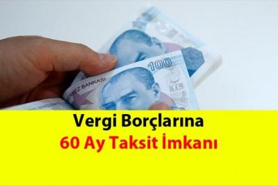 Vergi Borçlarına 60 Ay Taksim İmkânı