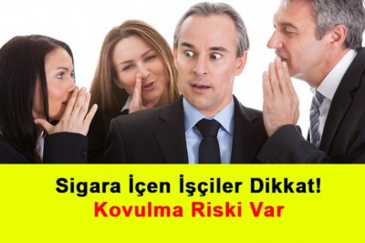 Sigara İçen İşçiler Dikkat! Kovulma Riski Var