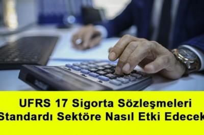 UFRS 17 Sigorta Sözleşmeleri Standardı Sektöre Nasıl Etki Edecek?