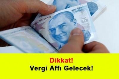 Dikkat! Vergi Affı Gelecek