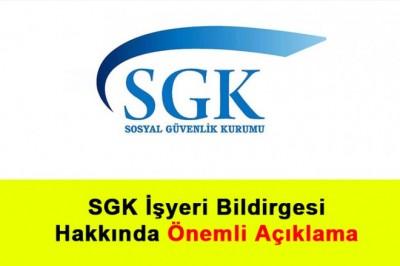 SGK İşyeri Bildirgesi Hakkında Önemli Açıklama