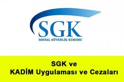 SGK ve KADİM (kayıt dışı istihdam) Uygulaması ve Cezaları