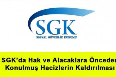 SGK'da Hak ve Alacaklara Önceden Konulmuş Hacizlerin Kaldırılması
