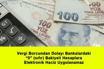 """Vergi Borcundan Dolayı Bankalardaki """"0"""" (sıfır) Bakiyeli Hesaplara Elektronik Haciz Uygulanamaz"""