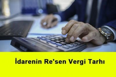 İdarenin Re'sen Vergi Tarhı