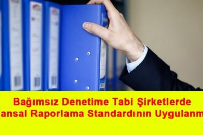Bağımsız Denetime Tabi Şirketlerde Finansal Raporlama Standardının Uygulanması
