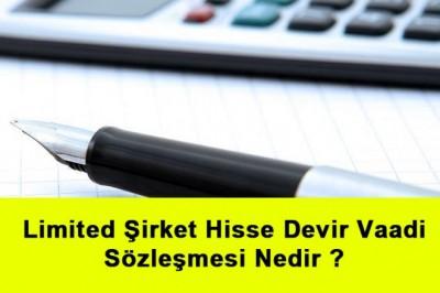 Limited Şirket Hisse Devir Vaadi Sözleşmesi Nedir ?