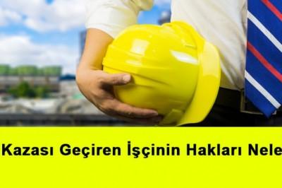 İş Kazası Geçiren İşçinin Hakları Neler?
