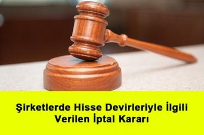 Şirketlerde Hisse Devirleriyle İlgili Anayasa Mahkemesi Tarafından Verilen İptal Kararı