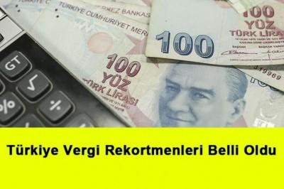 Türkiye Vergi Rekortmenleri Belli Oldu