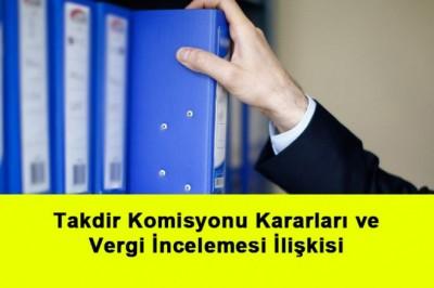 Takdir Komisyonu Kararları ve Vergi İncelemesi İlişkisi