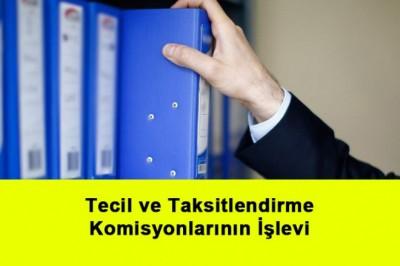 Tecil ve Taksitlendirme Komisyonlarının İşlevi